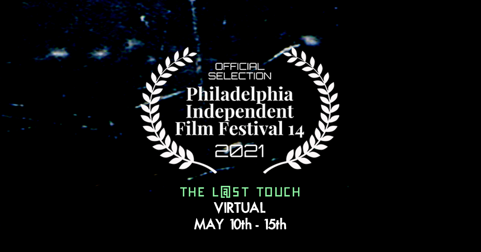 Official Selection at Philadelphia Independent Film Festival 2021 | Virtual May 10 – 15